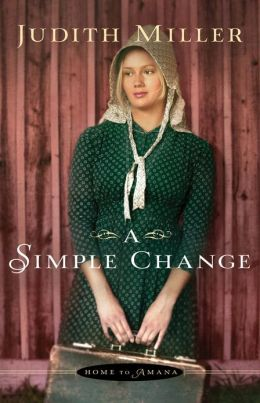 Simple Change, A (Home to Amana Book #2)