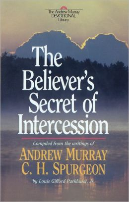 Believer's Secret of Intercession, The (Andrew Murray Devotional Library)