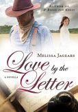 Book Cover Image. Title: Love by the Letter (An Unexpected Brides Novella), Author: Melissa Jagears