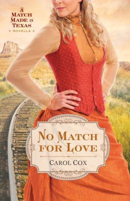 No Match for Love (Ebook Shorts): A Match Made in Texas Novella 3