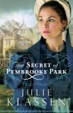Book Cover Image. Title: The Secret of Pembrooke Park, Author: Julie Klassen