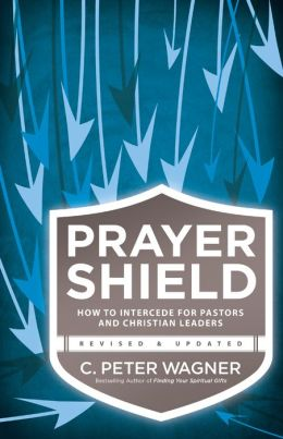 The Prayer Shield: How to Intercede for Pastors and Christian Leaders