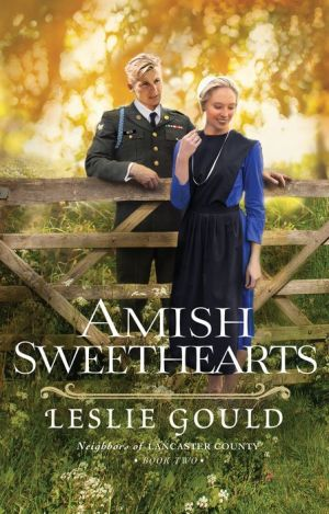 Amish Sweethearts (Neighbors of Lancaster County Book #2)