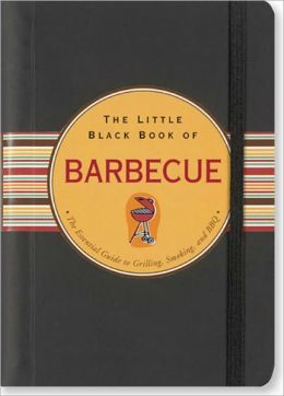 The Little Black Book of Barbecue