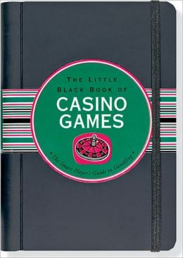 The Little Black Book of Casino Games