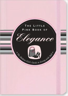 The Little Pink Book of Elegance