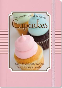 The Sweet Little Book of Cupcakes Little Gift Book