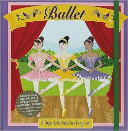 Ballet: A Paper Doll Fold-Out Play Set