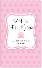 Baby's First Year: A Thought-A-Day Journal (Pink) Peter Pauper Press