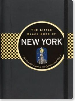 The Little Black Book of New York 2013: The Essential Guide to the Quintessential City