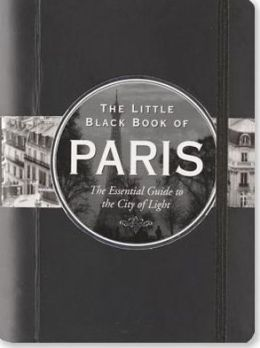 The Little Black Book of Paris 2014: The Essential Guide to the City of Light
