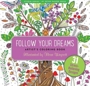 Follow Your Dreams Artists' Coloring Book