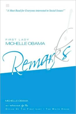 First Lady Michelle Obama: Remarks!