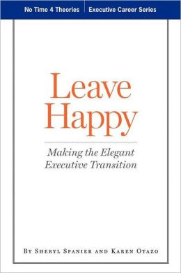 Leave Happy: Making the Elegant Executive Transition