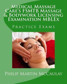 Medical Massage Care's Fsmtb Massage & Bodywork Licensing Examination Mblex Practice Exams