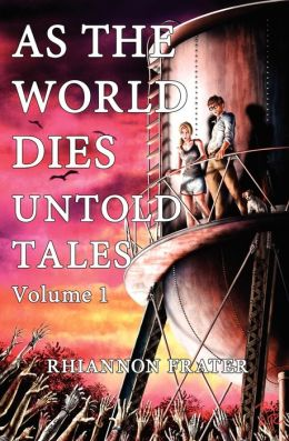 As the World Dies: Untold Tales Vol 1: Volume One