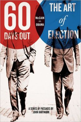 Sixty Days Out: The Art of Election