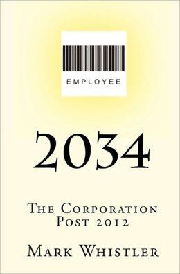2034: The Corporation - Post 2012