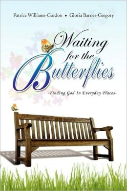 Waiting For The Butterflies: Finding God in Everyday Places