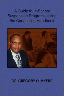 A Guide To In-School Suspension Programs Using The Counseling Handbook