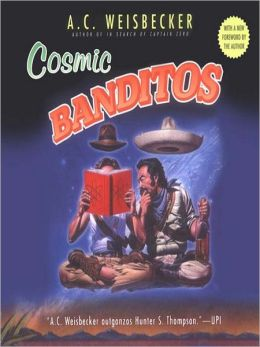 Cosmic Banditos: A Contrabandista's Quest for the Meaning of Life