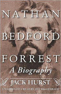 Nathan Bedford Forrest: A Biography