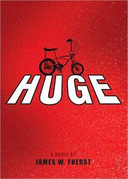 Huge: A Novel