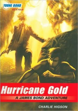 Hurricane Gold (Young Bond Series #4)
