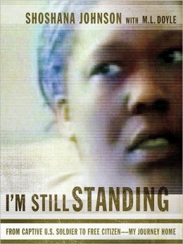 I'm Still Standing: From Captive U. S. Soldier to Free Citizenn