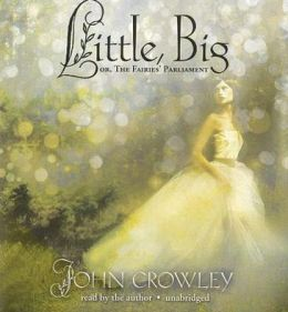 Little, Big: Or, the Fairies' Parliament