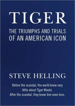 Tiger: The Triumphs and Trials of an American Icon