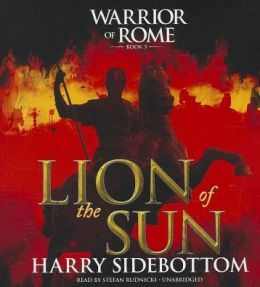 Lion of the Sun (Warrior of Rome Series #3)
