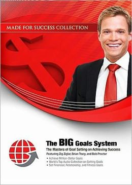 The BIG Goals System: The Masters of Goal Setting on Achieving Success [With 2 DVDs]