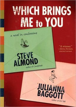 Which Brings Me to You: A Novel in Confessions