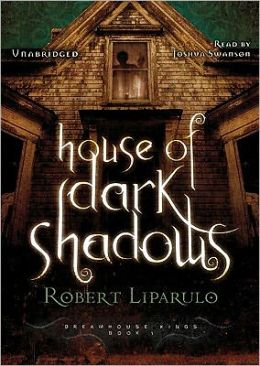 House of Dark Shadows (Dreamhouse Kings Series #1)