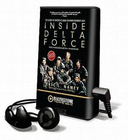 Inside Delta Force: The Story of America's Elite Counterterrorist Unit Command Sergeant Major Eric L. Haney and Robertson Dean
