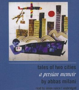 Tales of Two Cities: A Persian Memoir