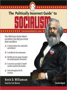 The Politically Incorrect Guide<sup>TM</sup> to Socialism
