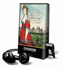 Before Versailles: A Novel of Louis XIV [With Earbuds]