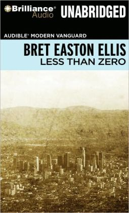 less than zero book review Review: author is 'too hip author of less than zero and american psycho but in the end, glamorama is less than the sum of its parts.
