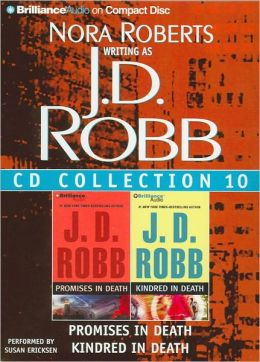 J.D. Robb CD Collection 10: Promises in Death, Kindred in Death