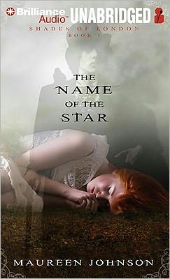 The Name of the Star (Shades of London Series #1)
