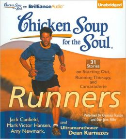Chicken Soup for the Soul: Runners - 31 Stories on Starting Out, Running Therapy, and Camaraderie