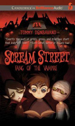 Fang of the Vampire (Scream Street Series #1)