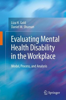 Evaluating Mental Health Disability in the Workplace: Model, Process, and Analysis