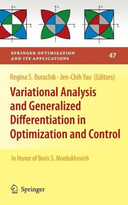 Variational Analysis and Generalized Differentiation in Optimization and Control: In Honor of Boris S. Mordukhovich