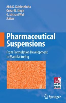 Pharmaceutical Suspensions: From Formulation Development to Manufacturing