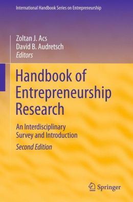 Handbook of Entrepreneurship Research: An Interdisciplinary Survey and Introduction