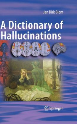 A Dictionary of Hallucinations