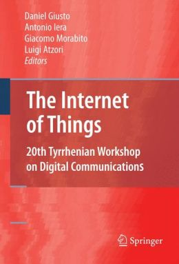 The Internet of Things: 20th Tyrrhenian Workshop on Digital Communications